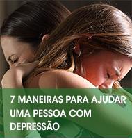 7 maneiras de ajudar uma pessoa com depressão